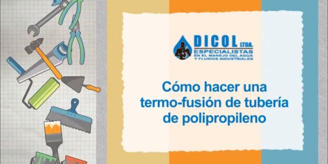 Termo Fusión en tubería de polipropileno-DICOL