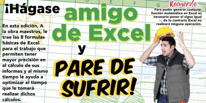 ¡Hágase amigo de Excel y pare de sufrir!