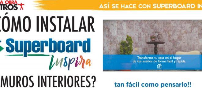 ¿Cómo instalar Superboard INSPIRA en muros interiores?