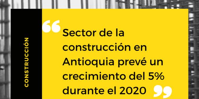 Sector de la construcción en Antioquia prevé un crecimiento del 5% durante el 2020