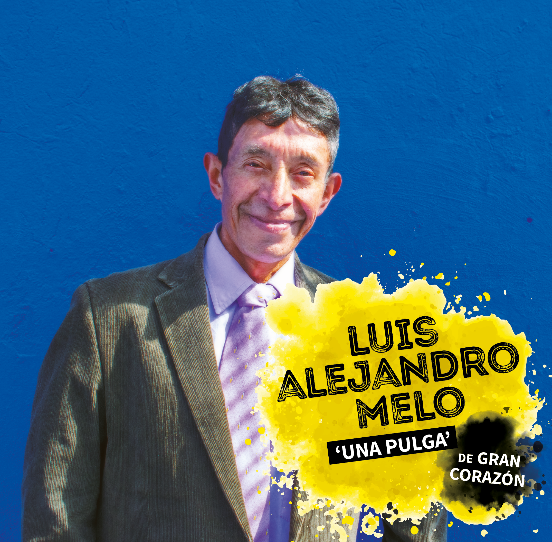 Luis Alejandro Melo, 'Una Pulga' de gran corazón